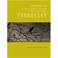 Poetry and Film: Artistic Kinship Between Arsenii and Andrei Tarkovsky by Hunter Blair, Kitty, 9781849762496