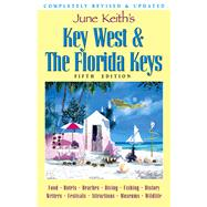 June Keith's Key West & the Florida Keys: A Guide to the Coral Islands by Keith, June, 9780974352497
