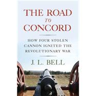 The Road to Concord by Bell, J. L., 9781594162497