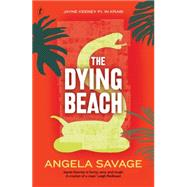 The Dying Beach by Savage, Angela, 9781921922497