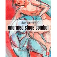 The Art of Unarmed Stage Combat by Najarian; Robert, 9780415742498