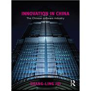 Innovation in China: The Chinese Software Industry by Jui; Shang-Ling, 9781138992498