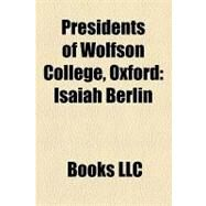 Presidents of Wolfson College, Oxford : Isaiah Berlin by , 9781156192498