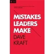 Mistakes Leaders Make by Kraft, Dave, 9781433532498