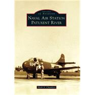 Naval Air Station Patuxent River by Chambers, Mark A., 9781467122498