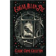 A Classic Crime Collection by Poe, Edgar Allan, 9781471152498