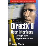 Directx 9 User Interfaces: Design and Implementation by Thorn, Alan, 9781556222498