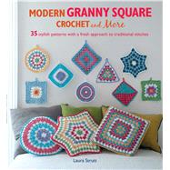 Modern Granny Square Crochet and More by Strutt, Laura, 9781782492498