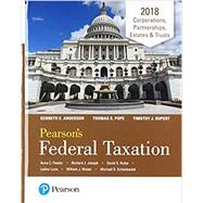 Pearson's Federal Taxation 2018 Corporations, Partnerships, Estates & Trusts Plus MyLab Accounting with Pearson eText -- Access Card Package by Pope, Thomas R.; Rupert, Timothy J.; Anderson, Kenneth E., 9780134642499