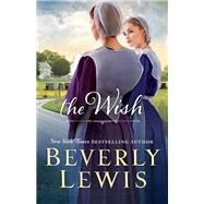 The Wish by Lewis, Beverly, 9780764212499