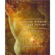 You Are Woman, You Are Divine by Starr, Renee, 9780990792499