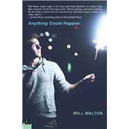 Anything Could Happen by Walton, Will, 9781338032499