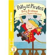 Polly and the Pirates by Bradman, Tony; Davies, James, 9781405282499