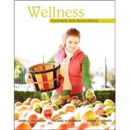 Wellness : Concepts and Applications by Anspaugh, David; Hamrick, Michael; Rosato, Frank, 9780078022500