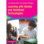 Learning with Mobile and Handheld Technologies by Galloway; John, 9780415842501