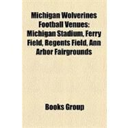Michigan Wolverines Football Venues by , 9781158272501
