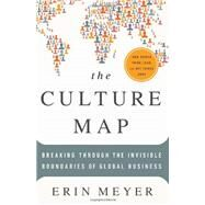 The Culture Map: Breaking Through the Invisible Boundaries of Global Business by Meyer, Erin, 9781610392501