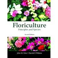 Floriculture Principles and Species by Dole, John M.; Wilkins, Harold F., Professor Emeritus, 9780130462503