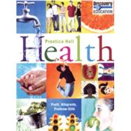 Prentice Hall Health Student Edition C2010 by Pearson, 9780133672503