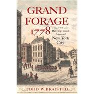 Grand Forage 1778 by Braisted, Todd W., 9781594162503
