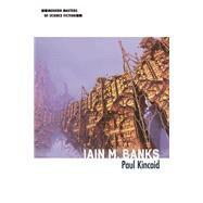 Iain M. Banks by Kincaid, Paul, 9780252082504