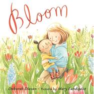 Bloom by Diesen, Deborah; Lundquist, Mary, 9780374302504