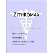 Zithromax: A Medical Dictionary, Bibliography, And Annotated Research Guide To Internet References by Icon Health Publications, 9780597842504