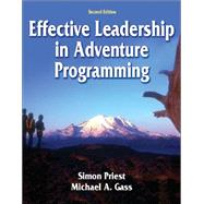 Effective Leadership in Adventure Programming - 2nd Edition by Priest, Simon, 9780736052504