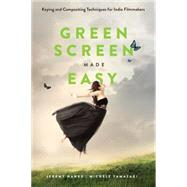 Green Screen Made Easy by Hanke, Jeremy; Terpstra, Michele, 9781615932504