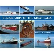 Classic Ships of the Great Lakes by Campbell, Robert B., 9781933272504