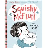 Squishy McFluff: The Invisible Cat! by Jones, Pip; Okstad, Ella, 9780571302505