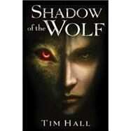 Shadow of the Wolf by Hall, Tim, 9781338032505