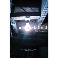 Shackled by Leveen, Tom, 9781481422505