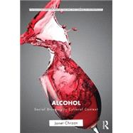 Alcohol: Social Drinking in Cultural Context by Chrzan; Janet, 9780415892506