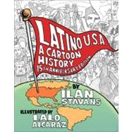 Latino U.S.A.: A Cartoon History by Stavans, Ilan; Alcaraz, Lalo, 9780465082506