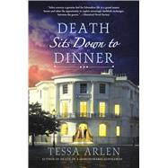 Death Sits Down to Dinner A Mystery by Arlen, Tessa, 9781250052506
