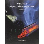 Ultrasound Physics and Instrumentation by Frank Jr. Miele, 9780988582507