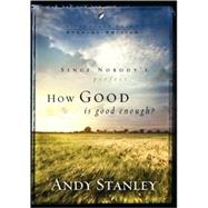How Good Is Good Enough? by Stanley, Andy, 9781601422507