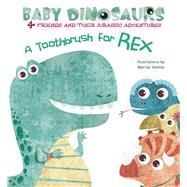 A Toothbrush for Rex 4 Friends and Their Jurassic Adventures by Vestita, Marisa, 9788854412507
