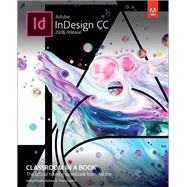Adobe InDesign CC Classroom in a Book (2018 release) by Anton, Kelly Kordes; DeJarld, Tina, 9780134852508