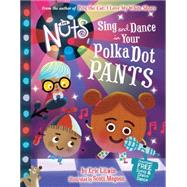 The Nuts: Sing and Dance in Your Polka-Dot Pants by Litwin, Eric; Magoon, Scott, 9780316322508
