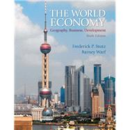 The World Economy Geography, Business, Development by Stutz, Frederick P.; Warf, Barney, 9780321722508