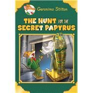 The Hunt for the Secret Papyrus (Geronimo Stilton: Special Edition) by Stilton, Geronimo, 9780545872508
