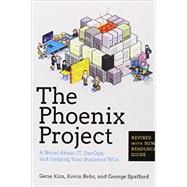 The Phoenix Project: A Novel About It, Devops, and Helping Your Business Win by Kim, Gene; Behr, Kevin; Spafford, George, 9780988262508