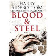 Blood & Steel by Sidebottom, Harry, 9781468312508