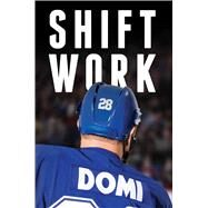 Shift Work by Domi, Tie; Lang, Jim (CON), 9781476782508