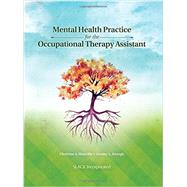 Mental Health Practice for the Occupational Therapy Assistant by Manville, Christine A.; Keough, Jeremy, 9781617112508
