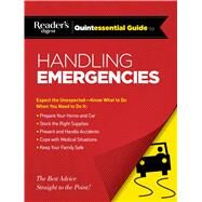 Reader's Digest Quintessential Guide to Handling Emergencies by Reader's Digest, 9781621452508