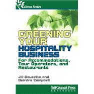 Greening Your Hospitality Business by Doucette, Jill; Scott, J. C., 9781770402508