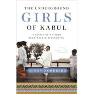 The Underground Girls of Kabul by NORDBERG, JENNY, 9780307952509
